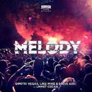 DIMITRI VEGAS & LIKE MIKE - Melody