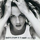 SHERYL CROW - If It Makes You Happy