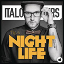 ITALOBROTHERS - This Is Night Life