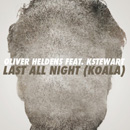 OLIVER HELDENS - Last All Night (Koala)