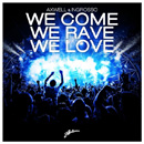 AXWELL & INGROSSO - We Come We Rave We Love