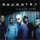 CHRIS DAUGHTRY - It's Not Over