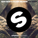 ZEDS DEAD & OLIVER HELDENS - You Know