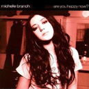 MICHELLE BRANCH - Are You Happy Now