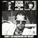 ELTON JOHN - Don't Go Breaking My Heart