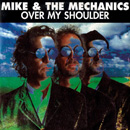 MIKE AND THE MECHANICS - Over My Shoulder
