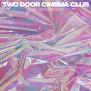 TWO DOOR CINEMA CLUB - Bad Decision