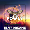 POWLY - In My Dreams