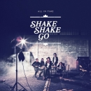 SHAKE SHAKE GO - Teach Me To Fly