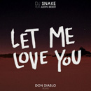 DJ SNAKE - Let Me Love You (Don Diablo Remix)
