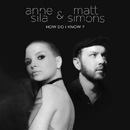 ANNE SILA & MATT SIMONS - How Do I Know