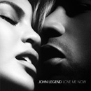 JOHN LEGEND - Love Me Now