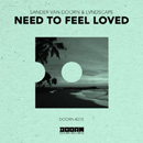 SANDER VAN DOORN & LVNDSCAPE - Need To Feel Loved
