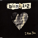 BLINK-182 - I Miss You