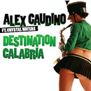 ALEX GAUDINO - Destination Calabria