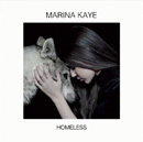 MARINA KAYE - Homeless