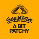 SAMMY PORTER - A Bit Patchy