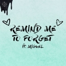 KYGO - Remind Me To Forget (feat. Miguel)