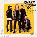 SHAKE SHAKE GO - Come Back To Me