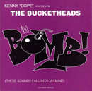 THE BUCKETHEADS - The Bomb