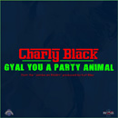 CHARLY BLACK - Gyal You A Party Animal