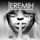 JEREMIH - Don't Tell'Em (feat. YG)