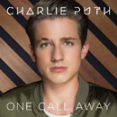 CHARLIE PUTH - One Call Away