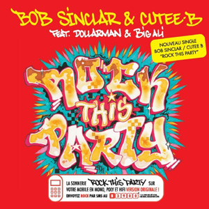 BOB SINCLAR - Rock This Party