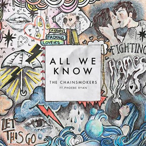 THE CHAINSMOKERS - All We Know (feat. Phoebe Ryan)