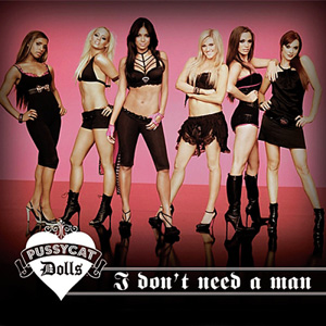 THE PUSSYCAT DOLLS - I Don't Need A Man