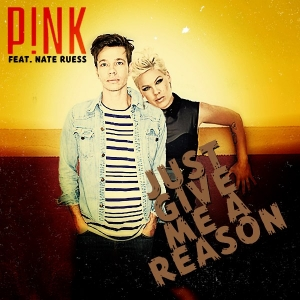 P!NK - Just Give Me A Reason (feat. Nate Ruess)