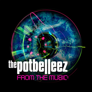 THE POTBELLEEZ - From The Music