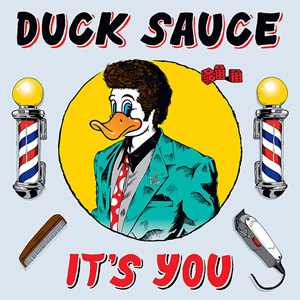 DUCK SAUCE - It's You