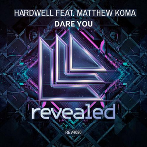 HARDWELL - Dare You (feat. Matthew Koma)