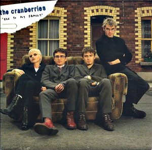THE CRANBERRIES - Ode To My Family