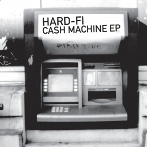HARD-FI - Cash Machine