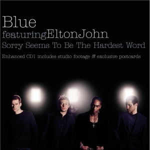 BLUE - Sorry Seems To Be The Hardest Word (feat. Elton John)