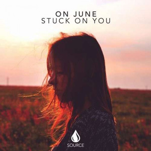 ON JUNE - Stuck On You