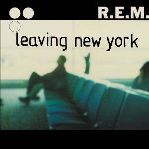 R.E.M. - Leaving New-York