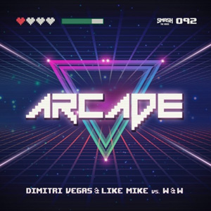 DIMITRI VEGAS & LIKE MIKE - Arcade