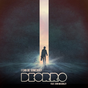 DEORRO - I Can Be Somebody
