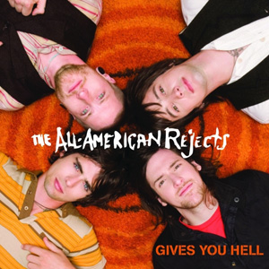 THE ALL AMERICAN REJECTS - Gives You Hell