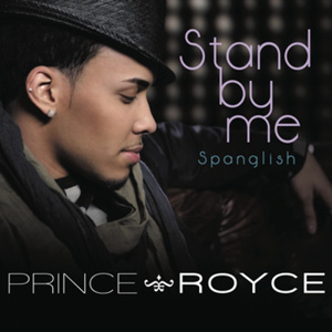 PRINCE ROYCE - Stand By Me