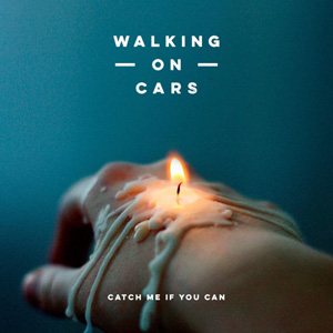 WALKING ON CARS - Catch Me If You Can