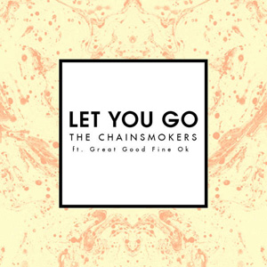 THE CHAINSMOKERS - Let You Go