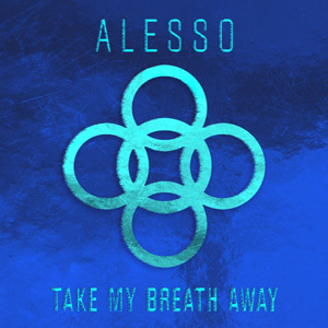 ALESSO - Take My Breath Away