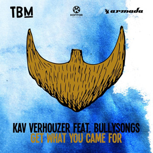 KAV VERHOUZER - Get What You Came For