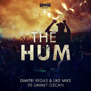 DIMITRI VEGAS & LIKE MIKE - The Hum