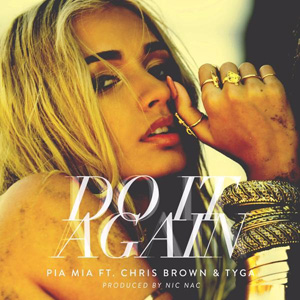 PIA MIA - Do It Again (feat. Chris Brown & Tyga)