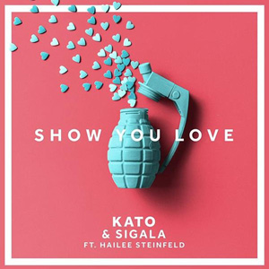 KATO - Show You Love (feat. Sigala & Hailee Steinfled)
